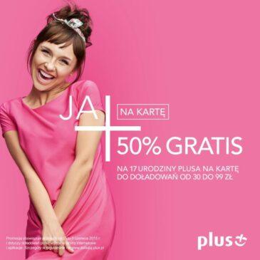Na 17kę prepaida Plusa aż 50% więcej za doładowanie bankowe!