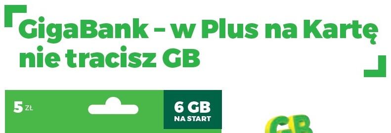 GigaBank, czyli w Plusie Na Kartę nie tracisz GB!